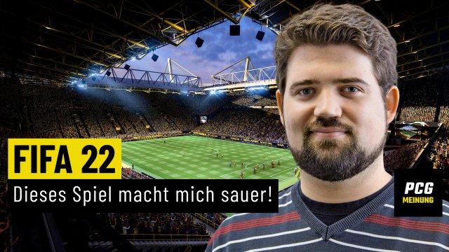FIFA 22   MEINUNG   An Dreistigkeit kaum zu überbieten!