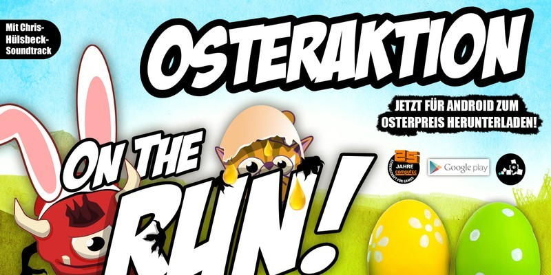Frohe Ostern mit On the Run! - auch für Android-User