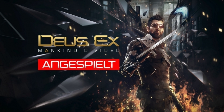 Deus Ex: Mankind Divided erstmals angespielt mit Gameplay-Video!