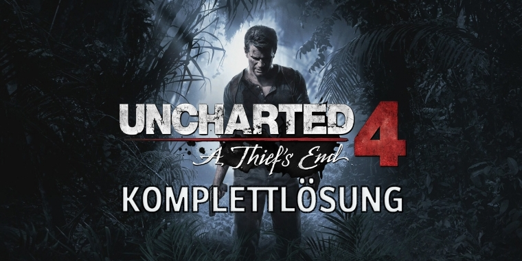 Uncharted 4 Komplettlösung Alle Kapitel Collectibles Tipps