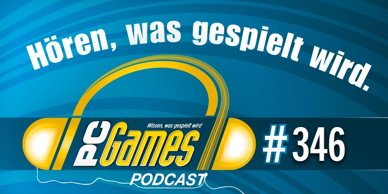 PC Games Podcast 346