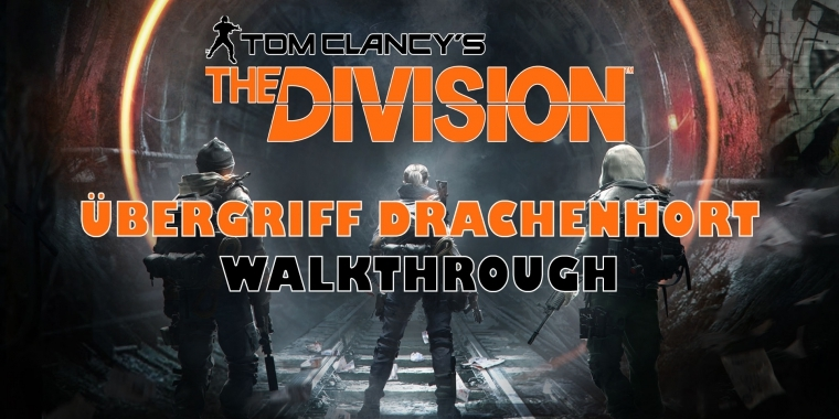 The Division: Walkthrough zum Übergriff Drachenhort