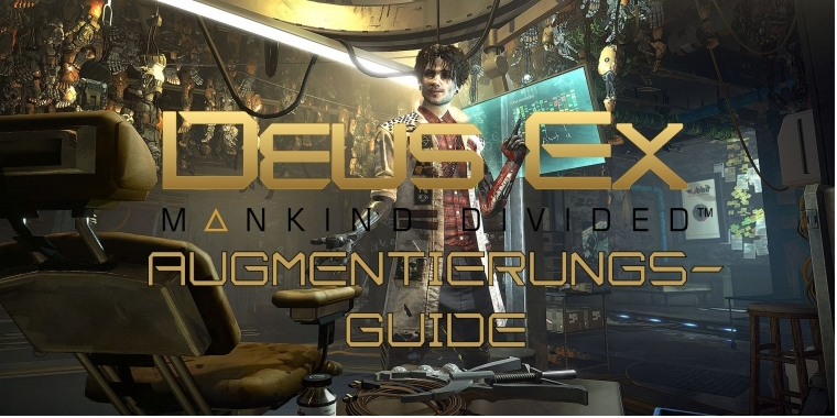 Deus Ex: Mankind Divided: Augmentierungs-Guide