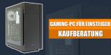 Einsteiger gaming pc kaufberatung pc games